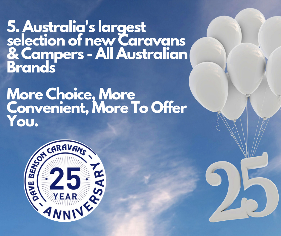 5. Australia's largest selection of new Caravans & Campers - All Australian Brands More Choice, More Convenient, More To Offer You.