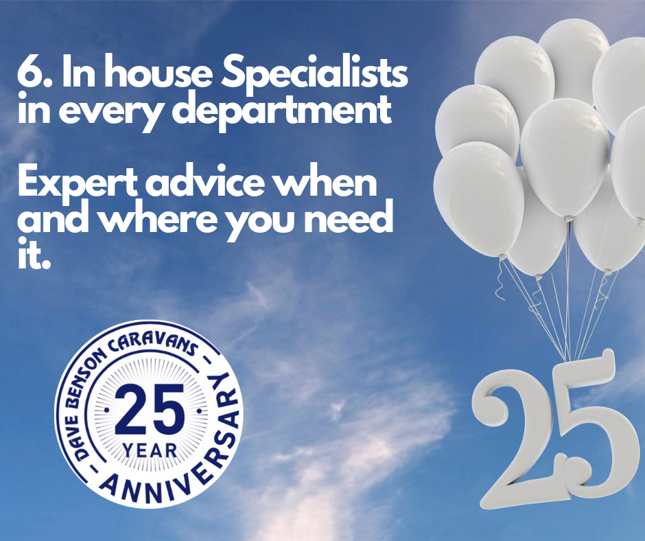 6. In house Specialists in every department – Expert advice when and where you need it.