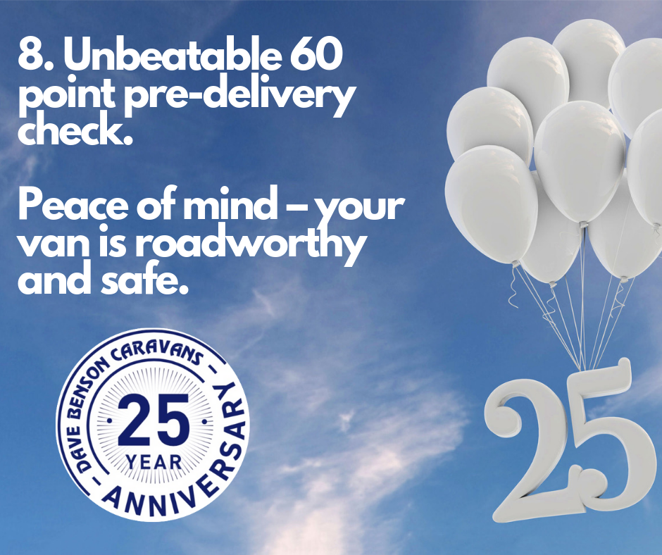8. Unbeatable 60 point pre-delivery check Peace of mind – your van is roadworthy and safe.